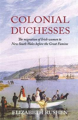 Colonial Duchesses by Elizabeth Rushen