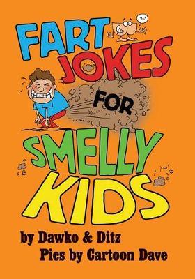 Fart Jokes for Smelly Kids by Dawko & Ditz