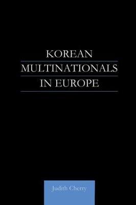 Korean Multinationals in Europe by Judith Cherry