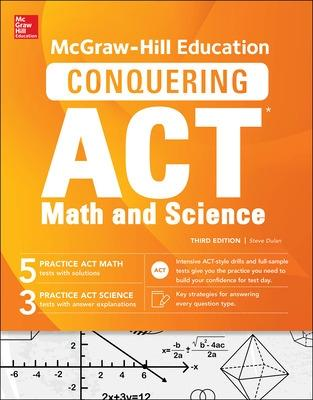 McGraw-Hill Education Conquering the ACT Math and Science, Third Edition by Steven Dulan