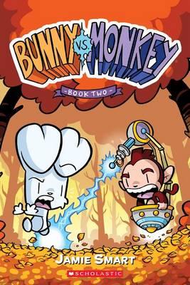 Bunny vs. Monkey: Book Two by Jamie Smart