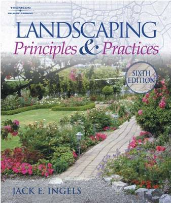 Landscaping: Principles and Practices by Jack E. Ingels