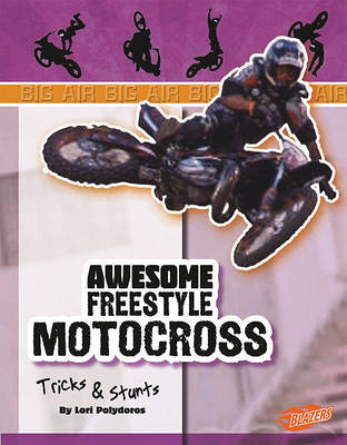 Awesome Freestyle Motocross Tricks & Stunts book