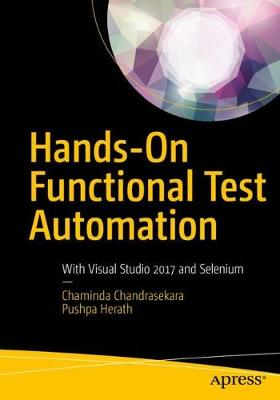 Hands-On Functional Test Automation: With Visual Studio 2017 and Selenium by Chaminda Chandrasekara