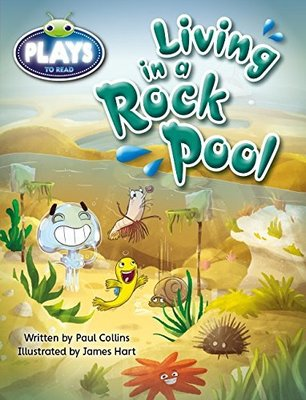 Bug Club Fluent Fiction Play (Ruby): Living in a Rock Pool (Reading Level 27/F&P Level R) by Paul Collins