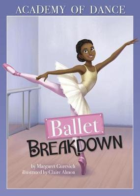 Ballet Breakdown by Margaret Gurevich
