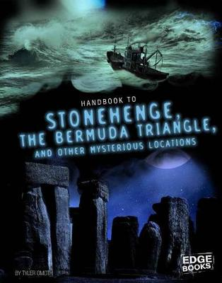 Handbook to Stonehenge, the Bermuda Triangle, and Other Mysterious Locations book