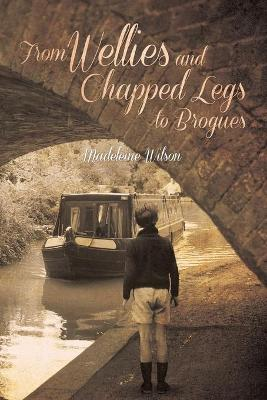 From Wellies and Chapped Legs to Brogues by Madeleine Wilson