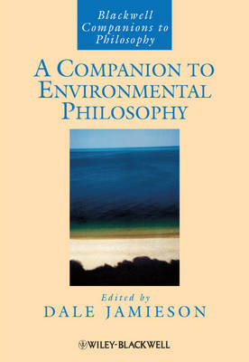 Companion to Environmental Philosophy by Dale Jamieson