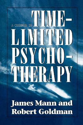 Casebook in Time-Limited Psychotherapy by James Mann