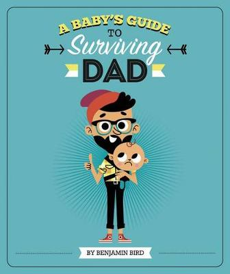 Baby's Guide to Surviving Dad book