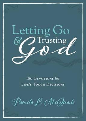 Letting Go and Trusting God by Pamela L McQuade