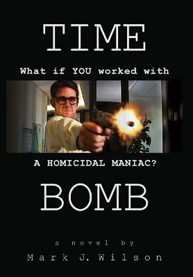 Time Bomb by Mark J Wilson