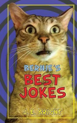 Bernie's Best Jokes by J E Bright