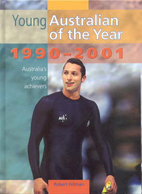 Young Australian of the Year: 1990-2001 by Robert Hillman