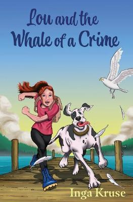 Lou and the Whale of a Crime by Inga Kruse