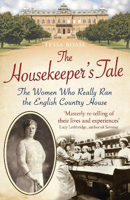 The Housekeeper's Tale by Tessa Boase