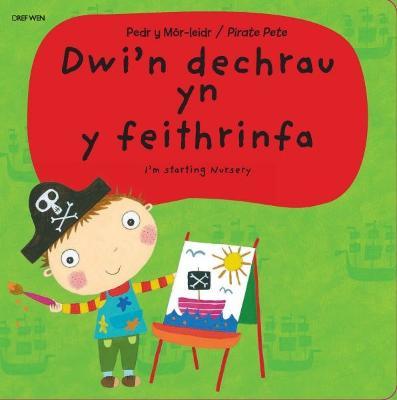Pedr y Mor-Leidr - Dwi'n Dechrau yn y Feithrinfa by Amanda Li
