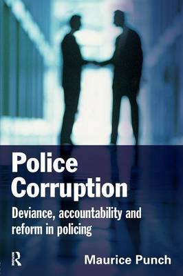 Police Corruption: Exploring Police Deviance and Crime book
