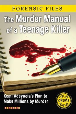 Forensic Files: The Murder Manual of a Teenage Killer by Edward Nicholson