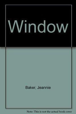 Window by Jeannie Baker