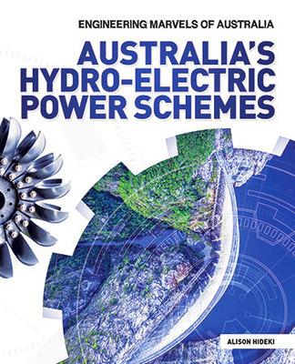 Australia's Hydro-electric Power Schemes by Alison Hideki