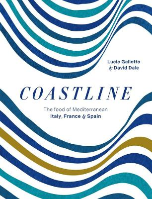 Coastline: The Food of Mediterranean Italy, France and Spain book