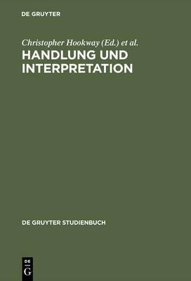 Handlung Und Interpretation by Christopher Hookway