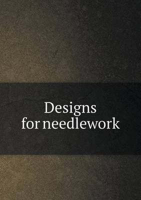 Designs for Needlework by Jesse Liberty