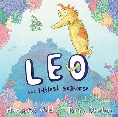 Leo the Littlest Seahorse by Margaret Wild