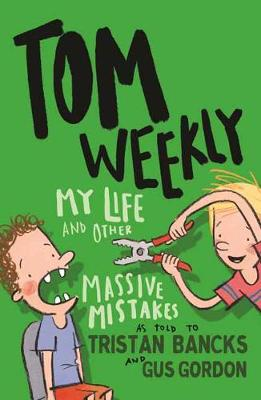 Tom Weekly 3 by Tristan Bancks