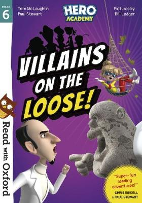 Read with Oxford: Stage 6: Hero Academy: Villains on the Loose! by Tom McLaughlin
