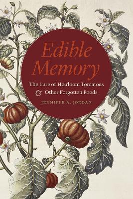 Edible Memory by Jennifer A. Jordan