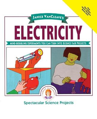 Janice VanCleave's Electricity by Janice VanCleave