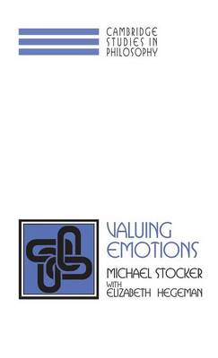 Valuing Emotions by Michael Stocker