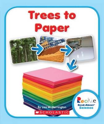 Trees to Paper by Lisa M Herrington