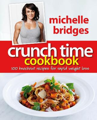 Crunch Time Cookbook by Michelle Bridges