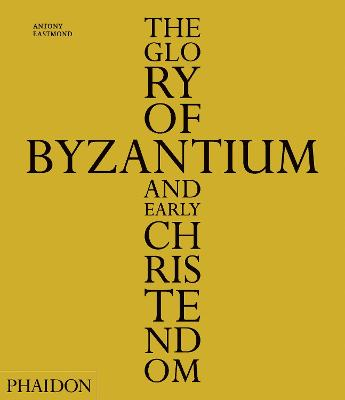 Glory of Byzantium and Early Christendom book