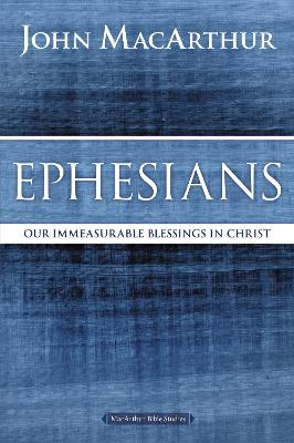Ephesians by John F. MacArthur