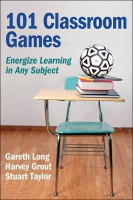 101 Classroom Games by Gareth Long