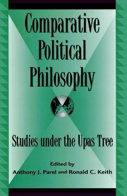 Comparative Political Philosophy by Anthony J. Parel