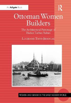 Ottoman Women Builders by Lucienne Thys-Senocak