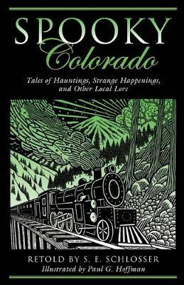 Spooky Colorado by S. E. Schlosser
