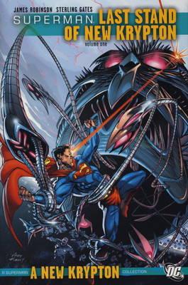 Superman Superman Vol. 1, . Last Stand of New Krypton Last Stand of New Krypton v. 1 by James Robinson