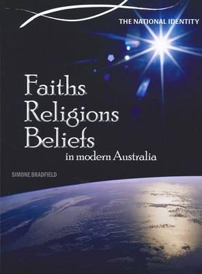 Faiths Religions Beliefs in Modern Australia by Simone Bradfield