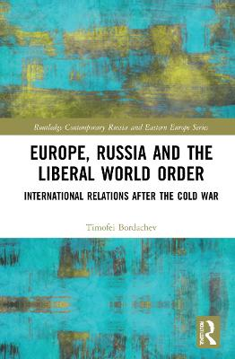 Europe, Russia and the Liberal World Order: International Relations after the Cold War book