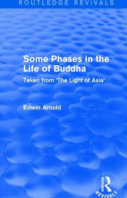 : Some Phases in the Life of Buddha (1915) by Edwin Arnold
