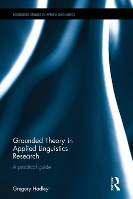 Grounded Theory in Applied Linguistics Research book
