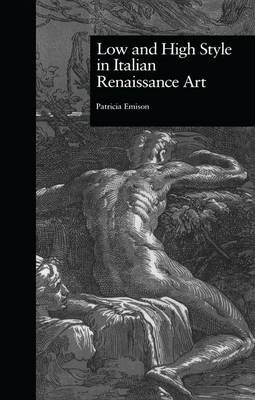 Low and High Style in Italian Renaissance Art by Patricia Emison