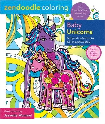 Zendoodle Coloring: Baby Unicorns: Magical Cuteness to Color and Display book